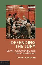 Defending the Jury - Laura I Appleman