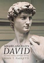Michelangelo's  David - John T. Paoletti