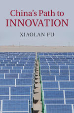 China's Path to Innovation - Xiaolan Fu