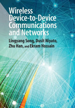 Wireless Device-to-Device Communications and Networks - Lingyang Song