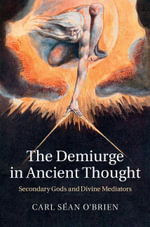 The Demiurge in Ancient Thought - Carl Séan O'Brien