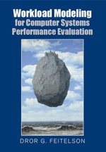 Workload Modeling for Computer Systems Performance Evaluation - Dror G. Feitelson