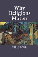 Why Religions Matter - John Bowker
