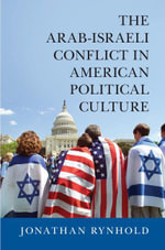 The Arab-Israeli Conflict in American Political Culture - Jonathan Rynhold