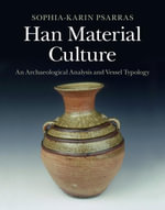 Han Material Culture - Sophia-Karin Psarras