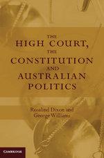 The High Court, the Constitution and Australian Politics - Rosalind Dixon