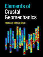 Elements of Crustal Geomechanics - François Henri Cornet