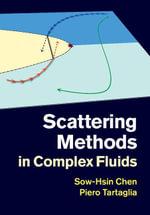 Scattering Methods in Complex Fluids - Sow-Hsin Chen