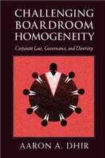Challenging Boardroom Homogeneity - Aaron Dhir