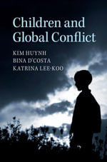 Children and Global Conflict - Kim Huynh