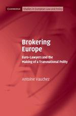 Brokering Europe - Antoine Vauchez