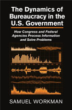 The Dynamics of Bureaucracy in the US Government - Samuel Workman