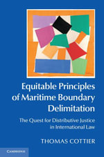 Equitable Principles of Maritime Boundary Delimitation - Thomas Cottier