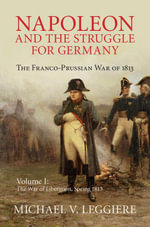 Napoleon and the Struggle for Germany - Michael V. Leggiere