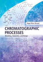 Chromatographic Processes - Roger-Marc Nicoud