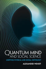 Quantum Mind and Social Science - Alexander Wendt