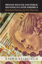 Private Wealth and Public Revenue in Latin America - Tasha Fairfield