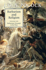 Barbarism and Religion - J. G. A. Pocock