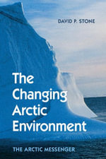 The Changing Arctic Environment - David P. Stone