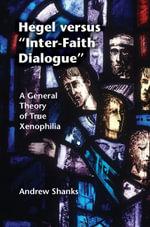 Hegel versus 'Inter-Faith Dialogue' - Andrew Shanks