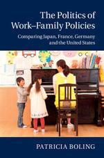 The Politics of Work-Family Policies - Patricia Boling