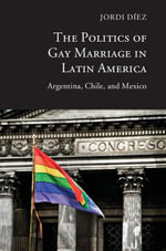 The Politics of Gay Marriage in Latin America - Jordi Díez