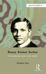 Benoy Kumar Sarkar : Restoring the nation to the world - Satadru Sen