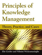 Principles of Knowledge Management : Theory, Practice, and Cases: Theory, Practice, and Cases - Eliezer Geisler
