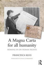A Magna Carta for all Humanity : Homing in on Human Rights - Francesca Klug