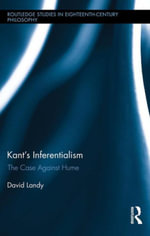Kant's Inferentialism : The Case Against Hume - David Landy