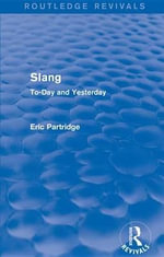 Slang : To-Day and Yesterday - Eric Partridge