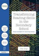 Transforming Reading Skills in the Secondary School : Simple strategies for improving literacy - Pat Guy