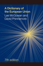 A Dictionary of the European Union - Lee McGowan
