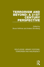 Terrorism and Beyond (RLE : Terrorism & Insurgency): The 21st Century