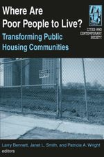 Where are Poor People to Live? : Transforming Public Housing Communities: Transforming Public Housing Communities - Larry Bennett