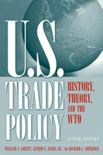 U.S. Trade Policy : History, Theory, and the WTO: History, Theory, and the WTO - William A. Lovett