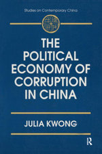 The Political Economy of Corruption in China - Julia Kwong