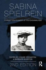Sabina Spielrein : Forgotten Pioneer of Psychoanalysis