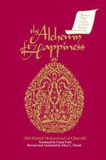 The Alchemy of Happiness - Abu Hamid Muhammad al-Ghazzali
