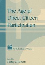 The Age of Direct Citizen Participation - Nancy C. Roberts