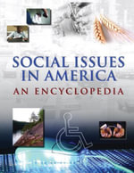 Social Issues in America : An Encyclopedia: An Encyclopedia - James Ciment