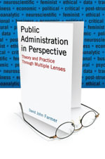 Public Administration in Perspective : Theory and Practice Through Multiple Lenses - David John Farmer