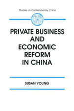 Private Business and Economic Reform in China - Susan Young