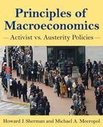 Principles of Macroeconomics : Activist vs Austerity Policies - Howard Sherman