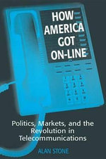 Political Economy of Telecommunications - Alan Stone