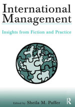 International Management : Insights from Fiction and Practice: Insights from Fiction and Practice - Sheila M. Puffer