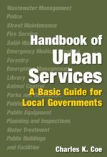 Handbook of Urban Services : Basic Guide for Local Governments - Charles K. Coe