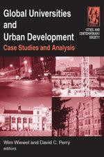Global Universities and Urban Development : Case Studies and Analysis: Case Studies and Analysis - Wim Wiewel