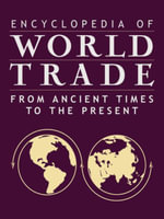 Encyclopedia of World Trade : From Ancient Times to the Present: From Ancient Times to the Present - Cynthia Clark Northrup