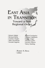 East Asia in Transition : Toward a New Regional Order: Toward a New Regional Order - Robert S. Ross